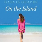 "From Self-Published to Film… Book Review: ""On the Island"" by Tracey Garvis Graves"