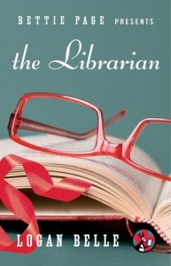 """Not Another One! Book Review: """"Bettie Page Presents: the Librarian"""" by Logan Belle"""