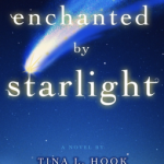 "For Fellow StarGazers… Book Review: ""Enchanted by Starlight"" by Tina L. Hook"