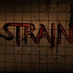 FX Officially Orders 13 Episodes of its new Chilling Drama Series, The Strain