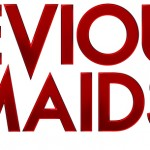 TV News: What to Expect in Season Two of Lifetime's DEVIOUS MAIDS