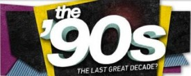 The 90s The Last Great Decade