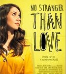 No Stranger Than Love movie poster (featured)