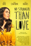 Movie Review:  No Stranger Than Love  – Original But Mediocre