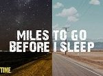 Miles To Go Before I Sleep - Showtime (featured)