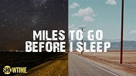 Trailer/News: Showtime Celebrates Real-Life Roadies In New Documentary MILES TO GO BEFORE I SLEEP
