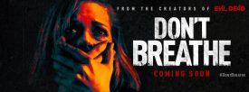 Movie Review: Don't Breathe – Relentless Terror