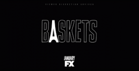 TV News: Breakout Comedy Baskets Returns to FX January 19, 2017
