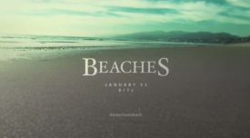TV Clip and Synopsis of Lifetime's Remake of the Iconic Film, Beaches, Premiering January 21