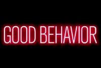 GOOD BEHAVIOR Series Premiere Review. An Addictive Hot Mess.