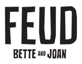 TV Promos: FX's New Anthology Series FEUD: BETTE AND JOAN Premieres March 5
