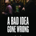 Movie Review: <i>A Bad Idea Gone Wrong</i>. Wrong Place, Wrong Time.