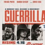 Showtime Releases Key Art and Behind the Scenes Video For <i>GUERRILLA</i> Premiering April 16