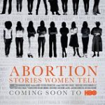 Trailer: HBO Documentary Films Presents <i>ABORTION: STORIES WOMEN TELL</i> Premieres April 3