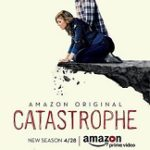VIDEO: Amazon Original Series <i>CATASTROPHE</i> Season 3 Premieres April 28
